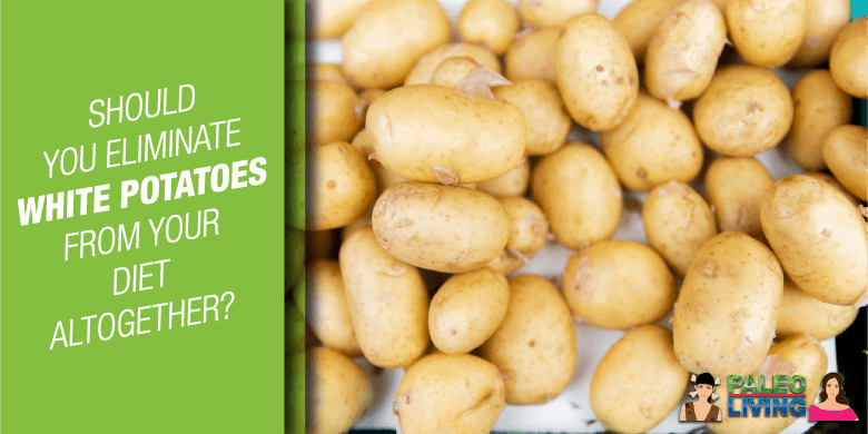 Paleo Food - Eliminate White Potatoes