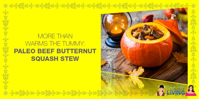 Paleo Recipes - Beef Butternut Squash Stew