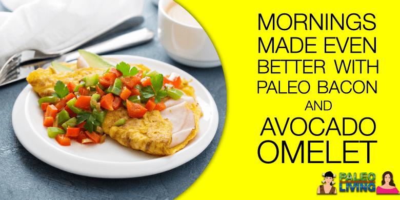 Paleo Recipes - Bacon & Avocado Omelet