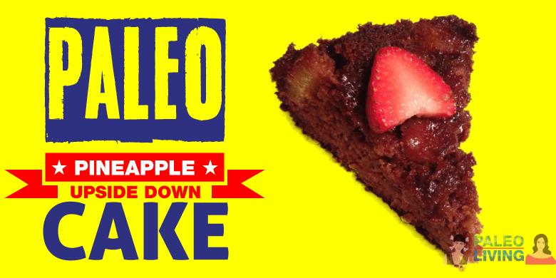 Paleo Recipes - Pineapple Upside Down Cake