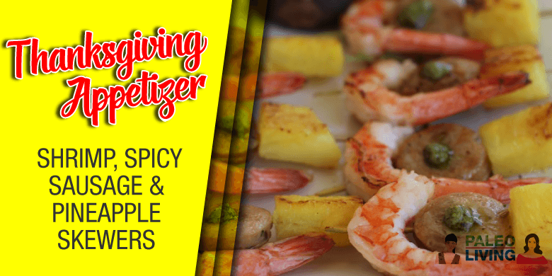 Paleo Recipe - Shrimp, Spicy Sausage & Pineapple Skewers