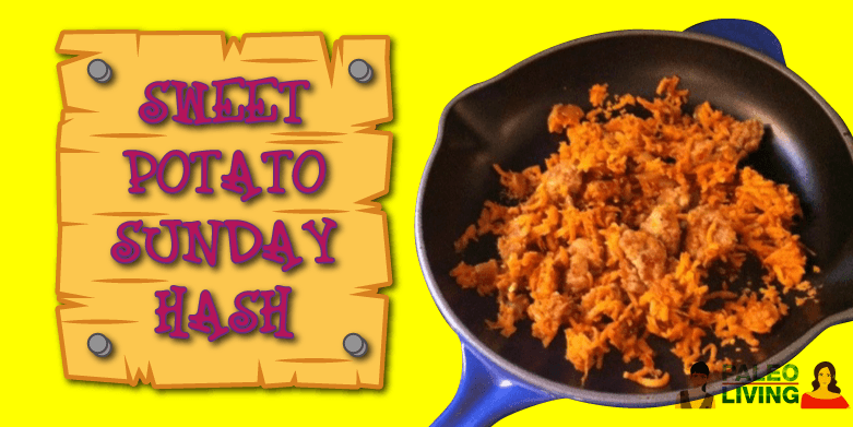 Paleo Recipe - Sweet Potato Sunday Hash