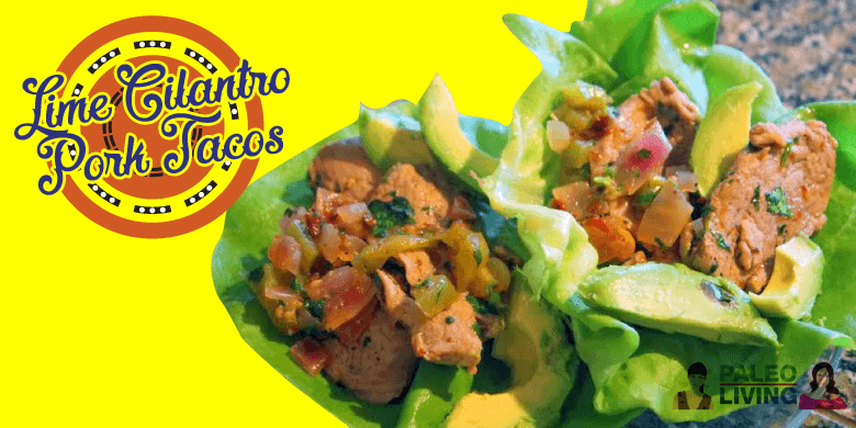 Paleo Recipe - Lime Cilantro Pork Tacos
