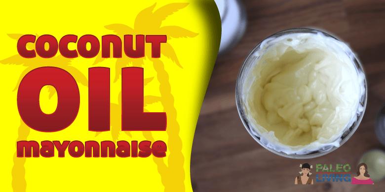 Paleo Recipes - Coconut Oil Mayonnaise