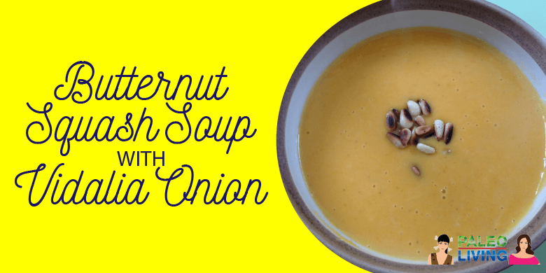 Paleo Recipe - Butternut Squash Soup