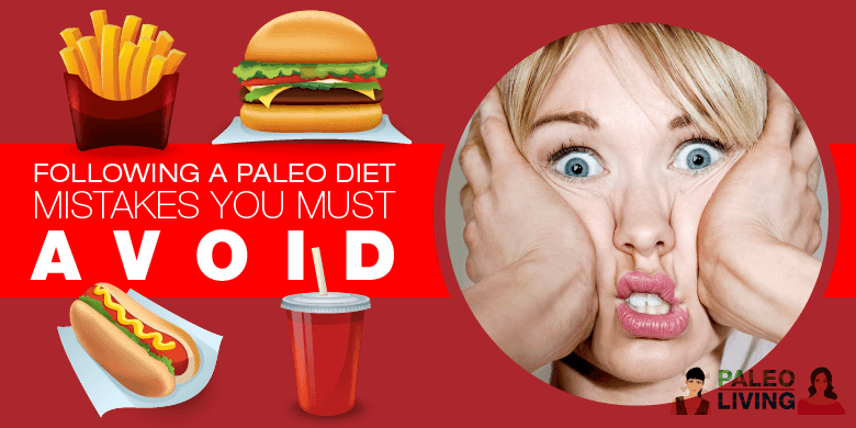 Paleo Diet - Mistakes To Avoid