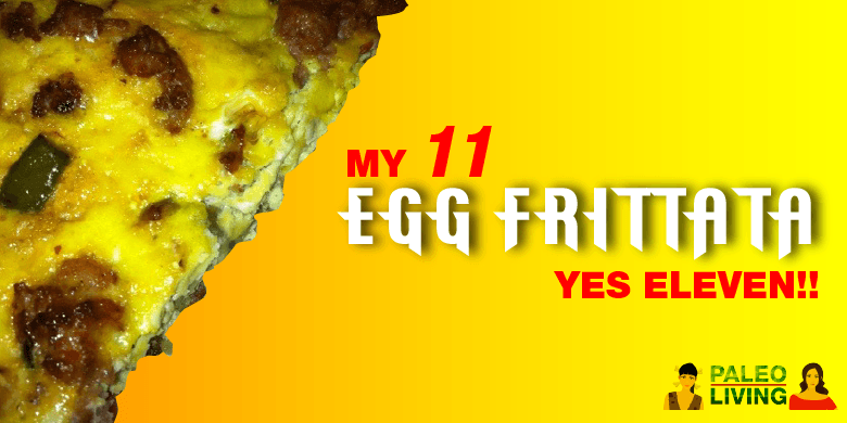Paleo Recipe - My 11 Egg Frittata
