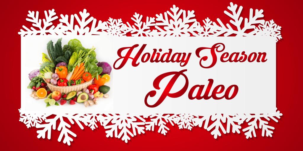 Holiday paleo recipes