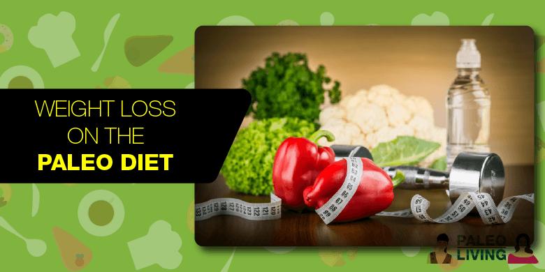Paleo Diet - Weight Loss