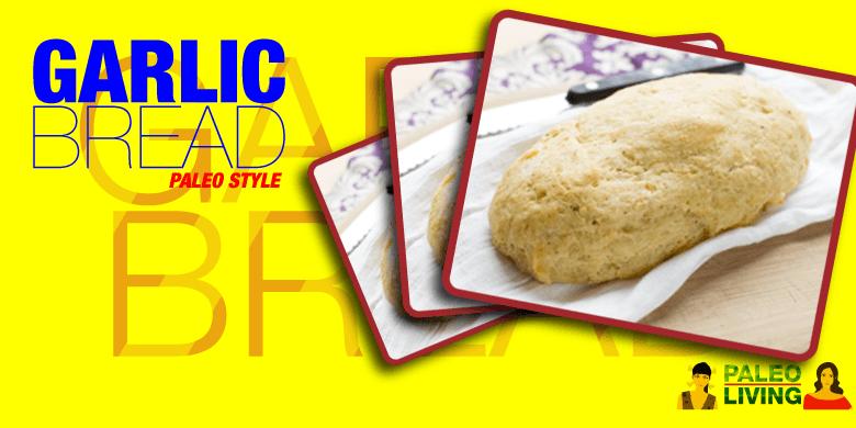 Paleo Recipe - Garlic Bread