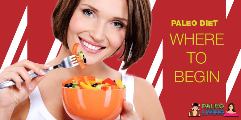 Paleo Diet - Where To Begin