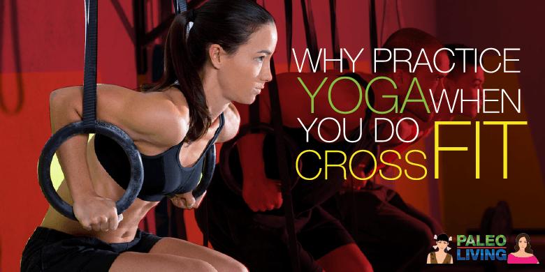 Paleo Lifestyle - Why Practice Yoga