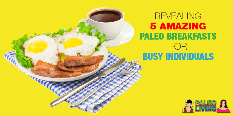 Paleo Breakfast For Busy Individuals