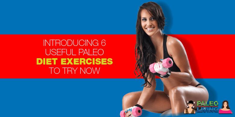 Paleo Diet - Exercises To Try Now
