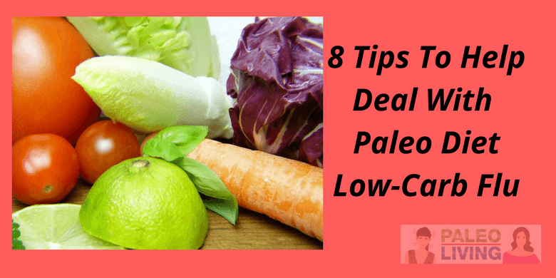 8 Tips To Help Deal With Paleo Diet Low-Carb Flu