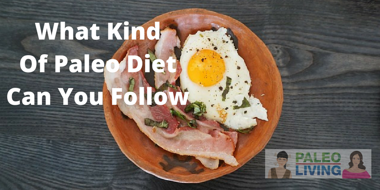 Paleo Diet - What Kind Can You Follow
